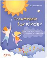 Trauminseln für Kinder - Was kleine Seelen brauchen – Fantasiereisen zur Entspannung