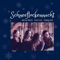 CD - Schneeflockennacht mit den Vivid Curls, Martina Noichl und Hedwig Roth