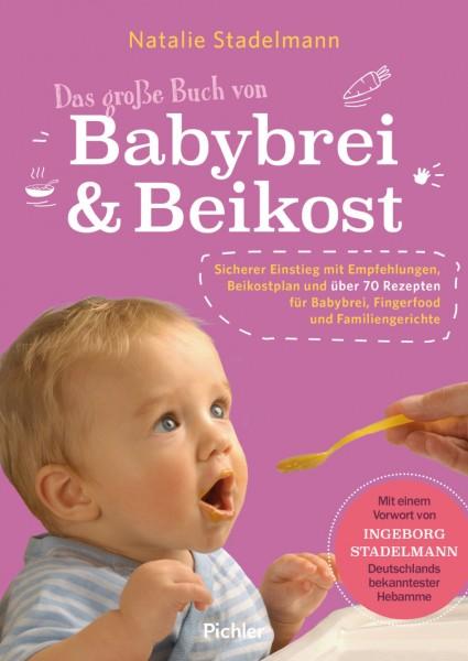 Das grosse Buch von Babybrei und Beikost